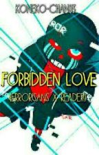 Forbidden Love||Error!sans X Reader  by Koneko-chan03