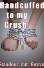 Handcuffed to my Crush by standout_out_forever