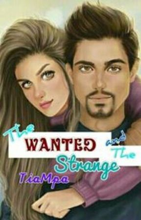 The Wanted and The Strange by TiaMpa