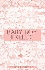 Baby Boy || Kellic by HellaHotKellic