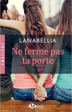 Ne ferme pas ta porte (sous contrat d'édition/édité) by Lanabellia
