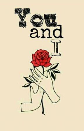 You & I by PrincessQueen8171