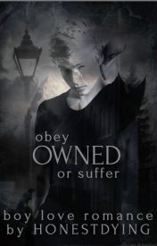 OWNED {Book #2 in the Dominated Series} (BOYXBOY) by HONESTDYING