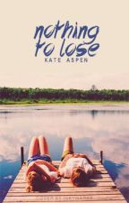 Nothing to Lose by huntington_