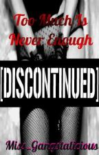 Too Much Is Never Enough [Discontinued] by Miss_Hoodnificent