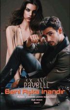 Beni Aşka İnandır (G.S.A serisi 4) by payelll