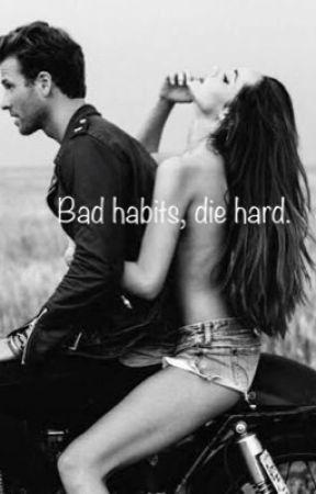 Bad habits, die hard. by BreakingPointA