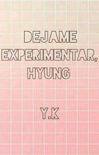 Dejame Experimentar, Hyung [YoonKook] by -kuroneku666