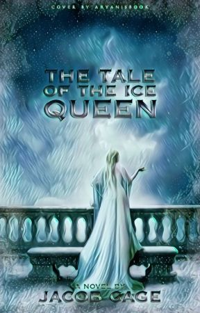The Tale Of The Ice Queen by Jacob_Cage