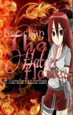The Hated Flames (A Naruto Fan Fiction) ☆rewriting☆ by Noe-chan