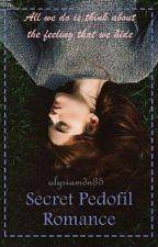 Secret Pedofil Romance by alysiamdn35