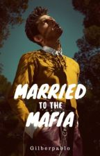 Married To A Mafia ( BL ) by XCamelliaX