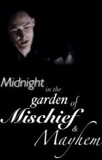 Midnight in the garden of mischief & mayhem by gdudley