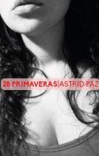 28 primaveras by DespuesDelRockTuAmor
