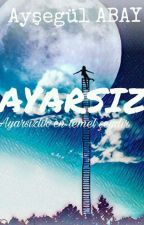 AYARSIZ by Aysegul_aby