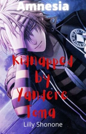 Amnesia: Kidnapped By Yandere Toma X Female Reader
