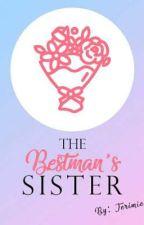 The Bestman's Sister by JEMIEAlca