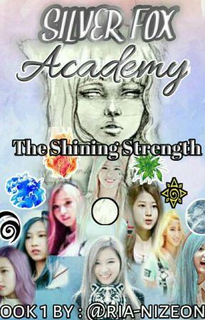 Silver Fox Academy - The Shining Strength (ON GOING) by ria-nizeone