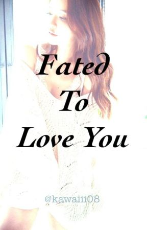 Fated To Love You by IncompleteMiis