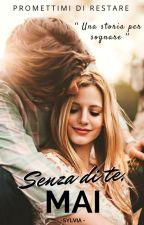 Senza di te, mai - Promettimi di restare by Sylvia_sg