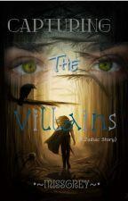 Capturing The Villains{A Zodiac Story} by xxXPower15Xxx