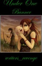 Under One Banner by writers_revenge