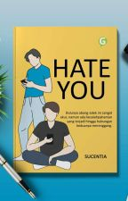Hate You by sucentia