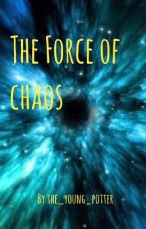 The Force of Chaos by the_young_potter