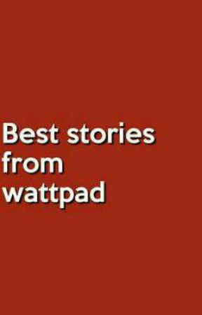 Best Stories From Wattpad by accoesi