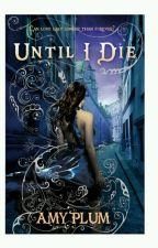 até que eu morra ( 2° livro da trilogia morra por mim)  by MillennaSanttos
