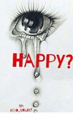 Happy? by dead_girl513