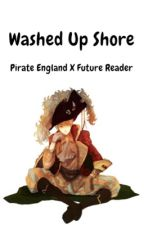 || Washed up shore || England x reader [FINISHED] by Vraena