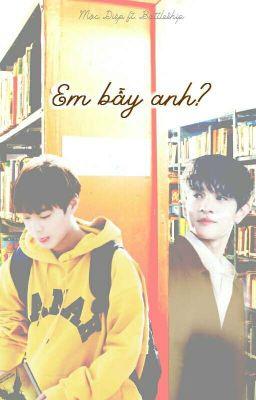 Đọc truyện [SamHoon] Em bẫy anh? (Hoàn)