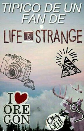 Tipico De Un Fan De Life Is Strange® by sweet_pandy7