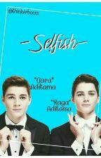 Selfish by thinkerbeexx
