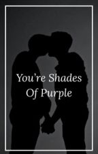 You're Shades Of Purple//L.S by sheeran_1