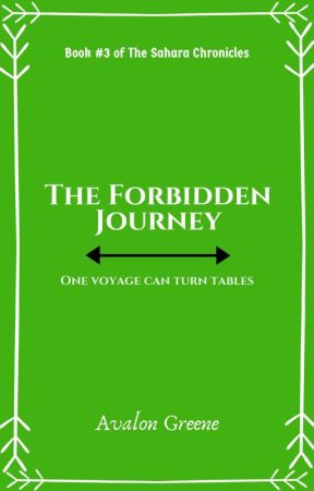 "The Forbidden Journey [Book 2 of ""The Sahara Chronicles""] by BirdBlues"
