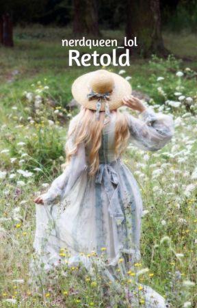 Retold by nerdqueen_lol