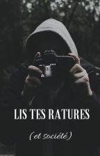 lis tes ratures (et société) by jeanne_lisa