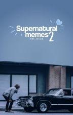 Supernatural Memes II © by NotLesslie