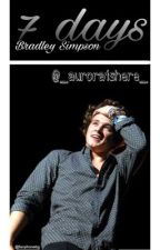 7 days // Bradley Simpson (The Vamps) [IN REVISIONE] by _auroraishere_