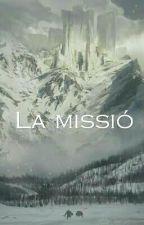 La missió by Maybee960_