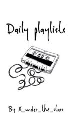 Daily Playlists by X_under_the_stars