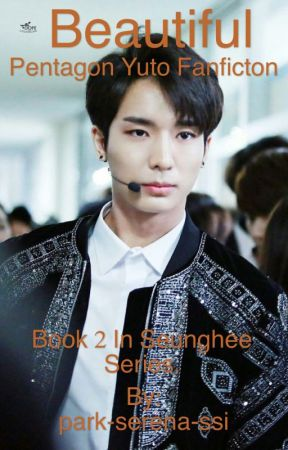 Beautiful~ Pentagon Yuto Fanfiction  by park-serena-ssi