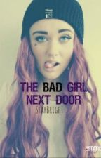The Bad Girl Next Door by StarBright_xxx