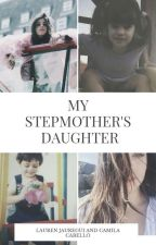 My stepmother's daughter by AsBundasDeShawmila