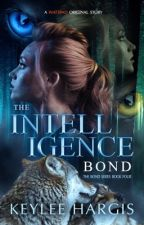 The Intelligence Bond by keyleehargis