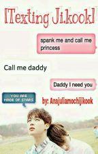 [texting ji.kook]  by anajuliamochijikook