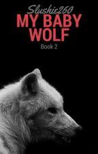 My Baby Wolf by Slushie260