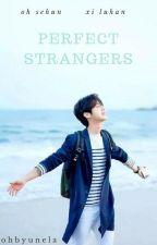 Perfect Strangers ▪HunHan▪ by Ohbyunela